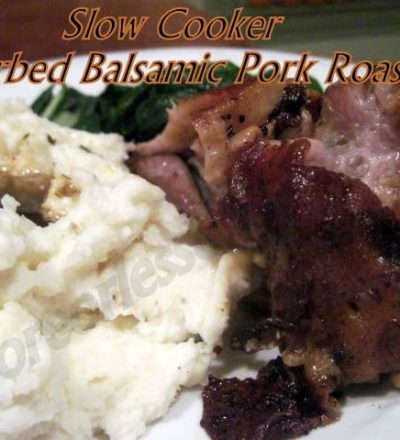 SLOW COOKER HERBED BALSAMIC PORK ROAST & Video