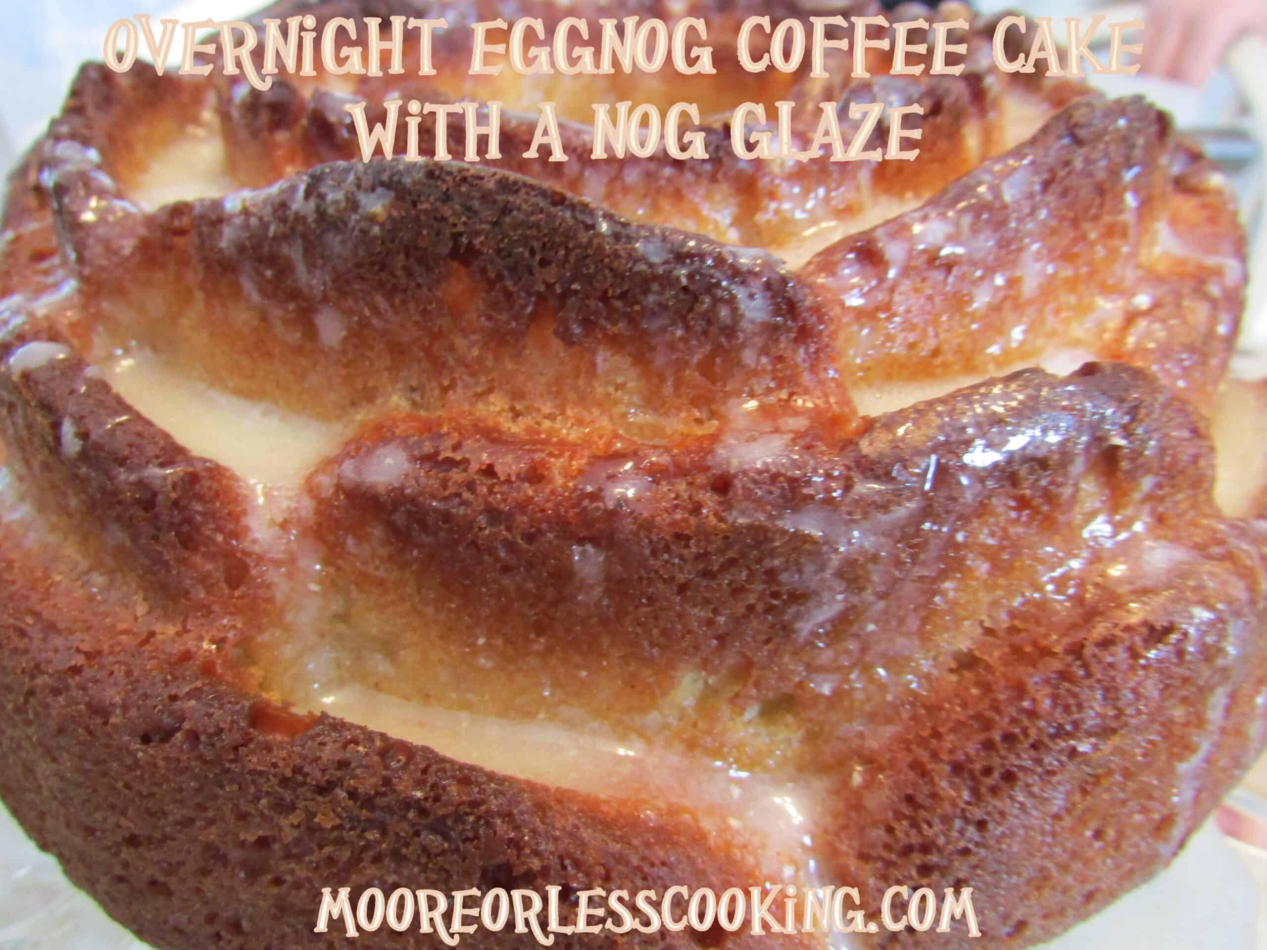 Overnight Eggnog Coffee Cake with a Nog Glaze via @Mooreorlesscook