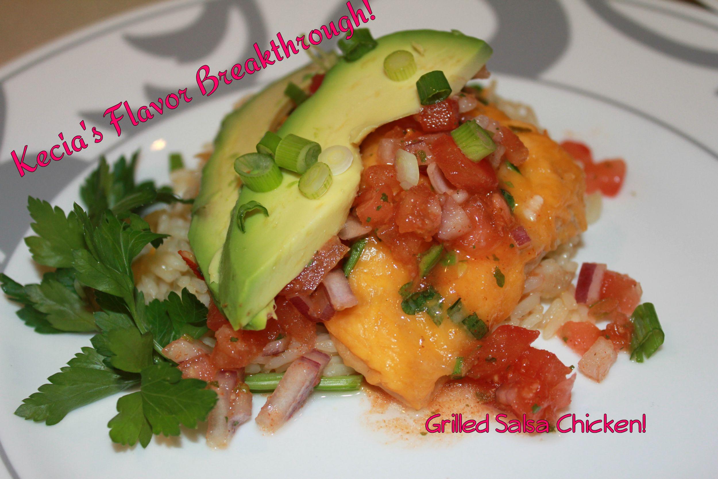 Grilled Salsa Chicken   Kecia's Flavor Breakthrough