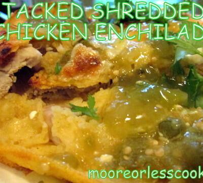 STACKED SHREDDED CHICKEN ENCHILADAS