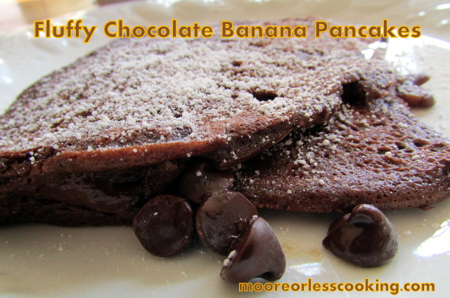 Fluffy Chocolate Banana Pancakes Moore Or Less Cooking
