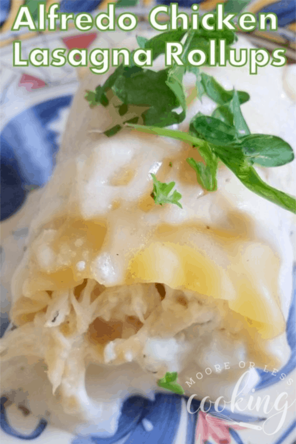 Alfredo Chicken Lasagna Rollups Moore Or Less Cooking
