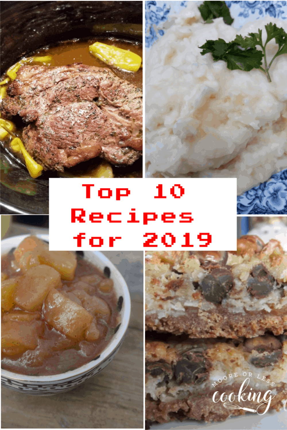Top TEN Recipes for 2019 for Mooreorlesscooking.com #Bestrecipes #toptenrecipes #mooreorlesscooking #cooking #baking #bestofthebest via @Mooreorlesscook