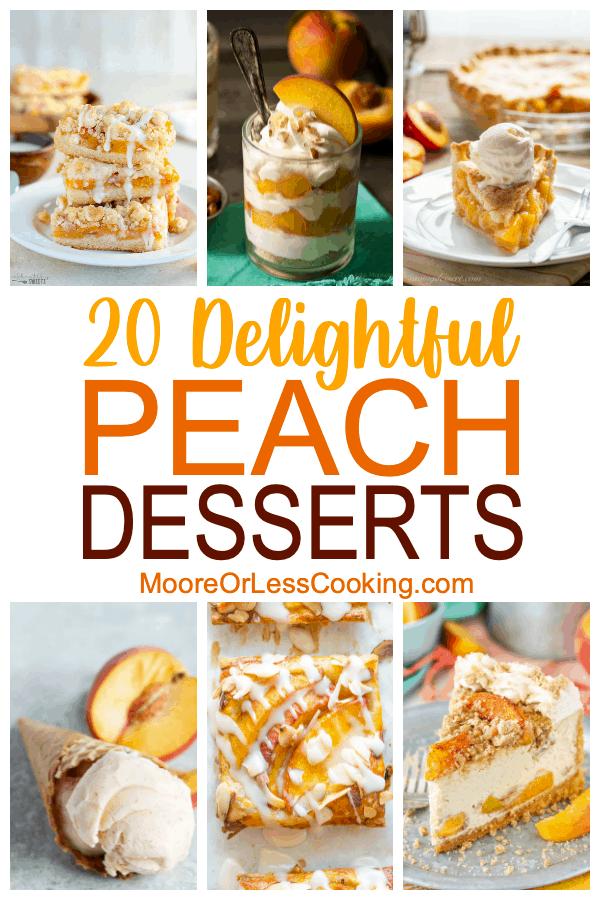 20 delightful peach desserts  via @Mooreorlesscook