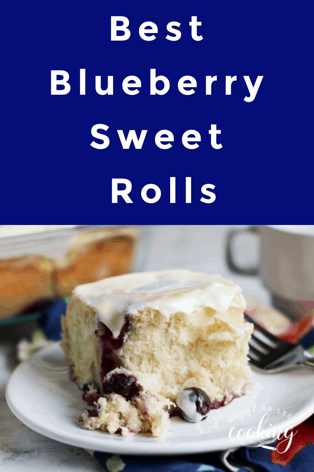Best blueberry sweet rolls are soft sweet rolls that are bursting with blueberries and covered in cream cheese frosting. A perfect treat for breakfast, brunch, or dessert. via @Mooreorlesscook