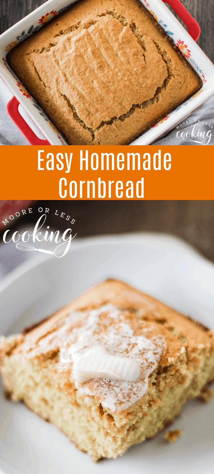 Easy Homemade Cornbread Golden brown on the outside and moist and buttery on the inside, cornbread is a favorite side item for just about any meal. Made from scratch, this easy cornbread recipe will become your new favorite. It's quick, simple and outrageously delicious! via @Mooreorlesscook